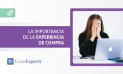 La importancia de la experiencia de compra del cliente
