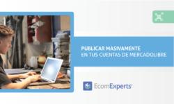 Beneficios de publicar masivamente en tus cuentas de MercadoLibre